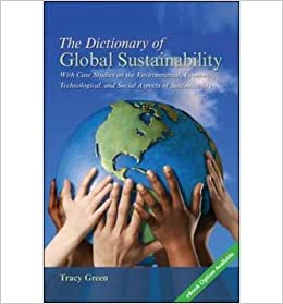 [(The Dictionary of Global Sustainability )] [Author: Tracy Green] [Feb-2012]