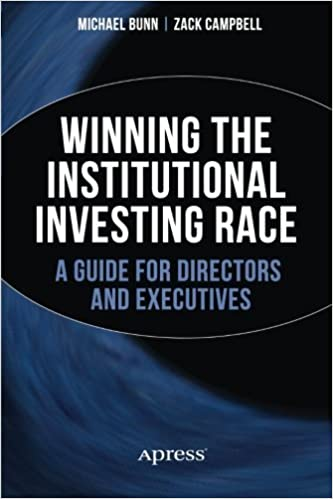 Book Winning the Institutional Investing Race: A Guide for Directors and Executives by Michael Bunn (2014-11-14)