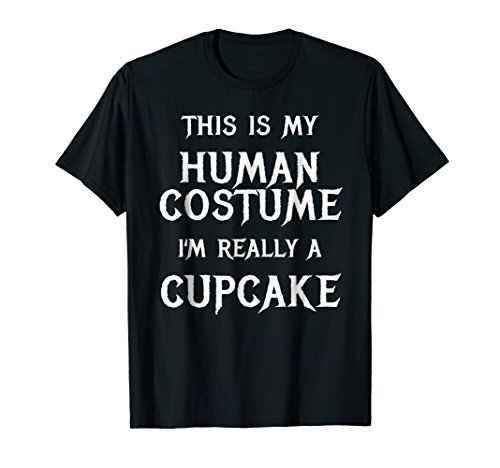 Cupcake Halloween Costume Shirt Easy Funny Gift Idea ()