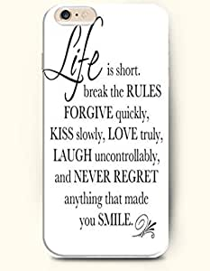 iPhone Case,OOFIT iPhone 6 plus Hard Case **NEW** Case with the Design of life is short. Break the rules forgive quickly, kiss slowly,love truly,laugh uncontrollably and never regret anything that made you smile - Case for Apple iPhone iPhone 6 plus (2014) Verizon, AT&T Sprint, T-mobile