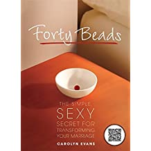 Forty Beads: The Simple, Sexy Secret for Transforming Your Marriage