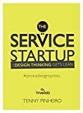 img - for The Service Startup: Design Thinking gets Lean: A practical guide to Service Design Sprint book / textbook / text book