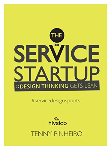 The Service Startup: Design Thinking gets Lean: A practical guide to Service Design Sprint (English Edition)