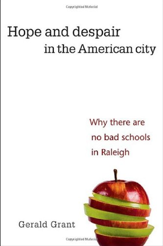 Free Hope and Despair in the American City: Why There Are No Bad Schools in Raleigh