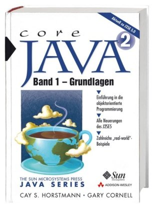 Core Java: Band 1 - Grundlagen