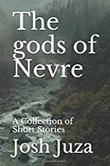 The gods of Nevre: A Collection of Short Stories Paperback