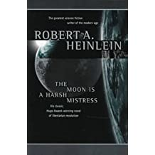 The Moon is a Harsh Mistress(Paperback) - 1997 Edition