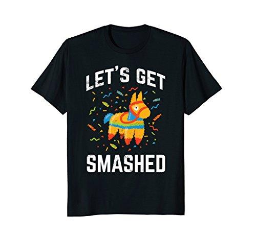 Funny Cinco de Mayo Drinking Tshirt Let's Get Smashed Pinata