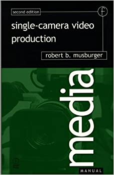 Single-Camera Video Production (Media Manuals) 9780240803333 Higher Education Textbooks at amazon