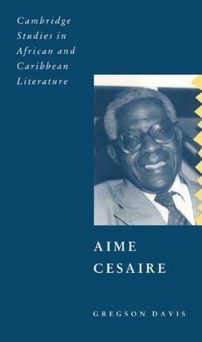 Aimé Césaire (Cambridge Studies in African and Caribbean Literature) 1st Edition by Davis, Gregson published by Cambridge University Press Paperback