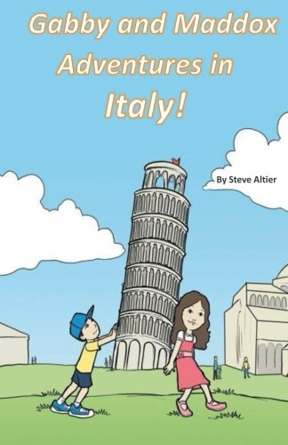 Gabby and Maddox Adventures in Italy! (Gabby and Maddox Adventures series) (Volume 1)