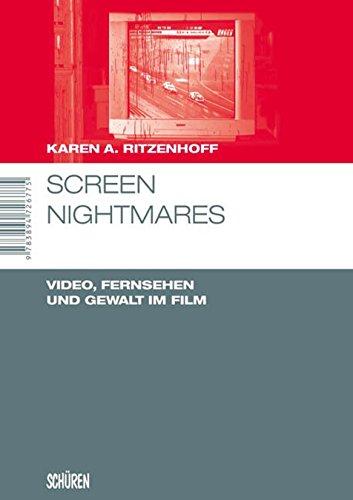 Screen Nightmares: Video, Fernsehen und Gewalt im Film (Marburger Schriften zur Medienforschung 9) (German Edition)