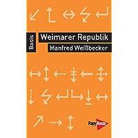 Weimarer Republik - Basiswissen Politik/Geschichte/Ökonomie
