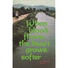 When Blood Flows, The Heart Grows Softer by Jeanette W Lockerbie (1976-07-01)