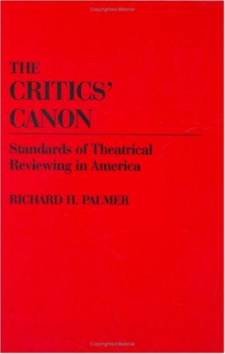 Download The Critics' Canon: Standards of Theatrical Reviewing in America (Contributions in Drama and Theatre Studies) Pdf