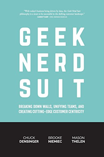 Geek Nerd Suit: Breaking Down Walls, Unifying Teams, and Creating Cutting-Edge Customer - Suit Down