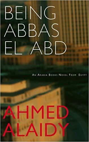 Being Abbas El Abd Amazoncouk Ahmed Alaidy Humphrey Davies 9781906697051 Books