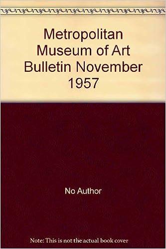 Read online Metropolitan Museum of Art Bulletin November 1957 PDF, azw (Kindle)