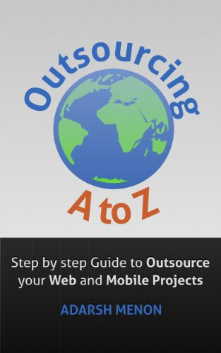 Outsourcing A to Z - Step by step instructions on how to outsource your web and mobile (Project Web App)