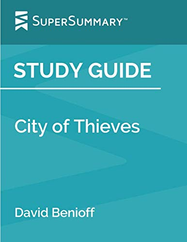 Study Guide: City of Thieves by David Benioff (SuperSummary) (Thieves City Of)