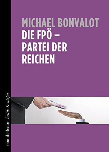 Die FPÖ - Partei der Reichen (kritik & utopie)
