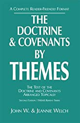 The Doctrine and Covenants by Themes: The Text of the Doctrine and Covenants Arranged Topically
