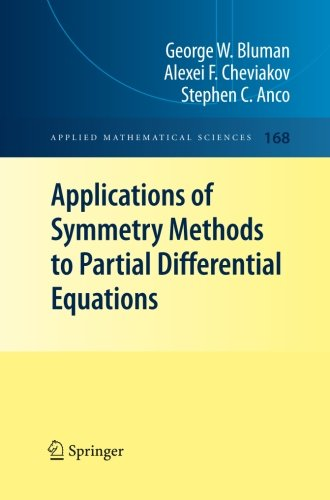 Applications of  Symmetry Methods to Partial Differential Equations (Applied Mathematical Sciences) (Volume 168)