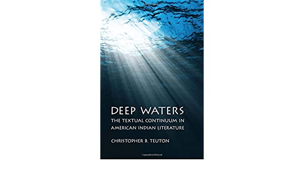 Deep Waters: The Textual Continuum in American Indian Literature