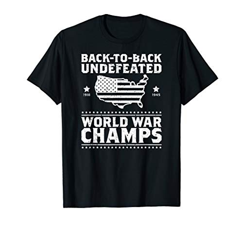 Back To Back Undefeated World War Champs Gift T-Shirt