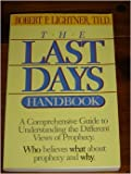 img - for The Last Days Handbook: A Comprehensive Guide to Understanding the Different Views of Prophecy book / textbook / text book