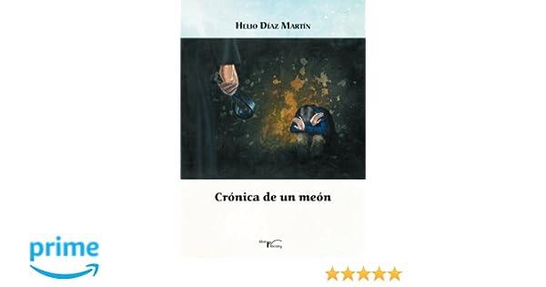 Crónica de un meón (Biografías y memorias): Amazon.es: Helio Díaz Martín: Libros