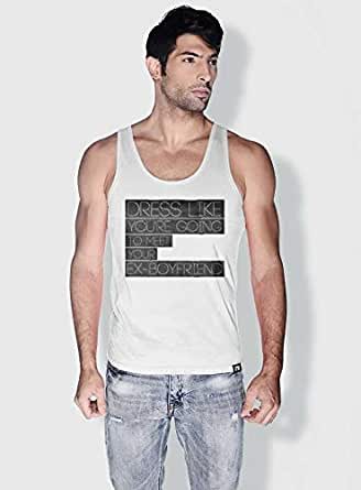 Creo Dress Like Your Going To Meet Your Ex Funny Tanks Tops For Men - S, White