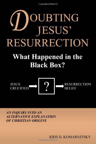 Doubting Jesus' Resurrection: What Happened in the Black Box? (First Edition) ebook