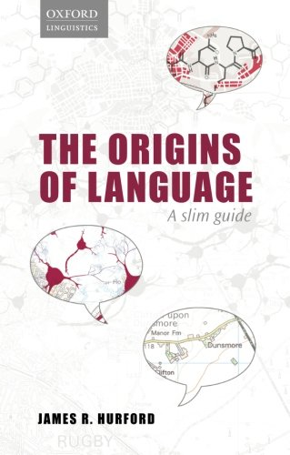Origins of Language: A Slim Guide (Oxford Linguistics)