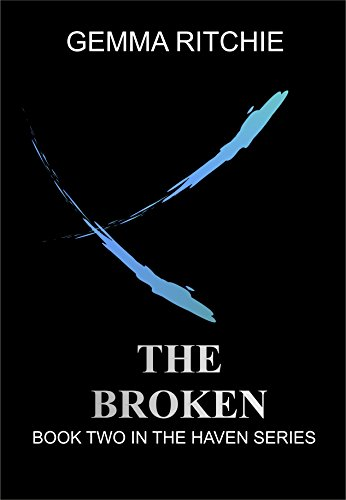 The Broken: Book Two in the Haven Series