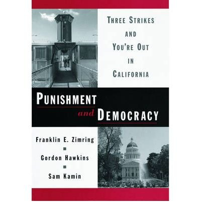 Download [(Punishment and Democracy: Three Strikes and You're Out in California )] [Author: Franklin E. Zimring] [Mar-2001] pdf epub