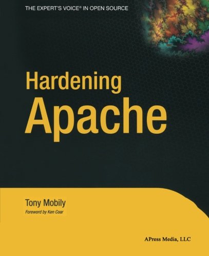 Hardening Apache (Expert's Voice in Open Source Books for Professionals by Pro)