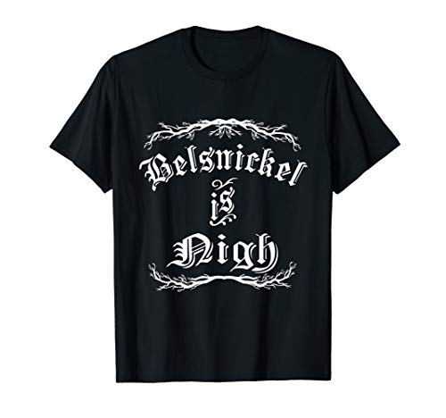 Belsnickel is Nigh Funny Christmas T-Shirt (Pennsylvania Dutch Office Christmas)