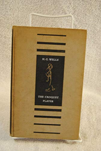 THE CROQUET PLAYER, H.G. Wells - Viking Press, 1937 (U.S. first edition)