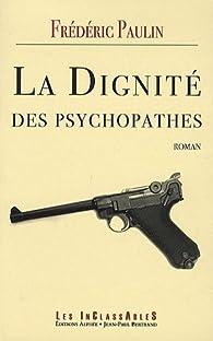 La dignité des psychopathes par Frédéric Paulin