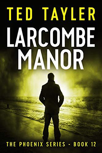 (Larcombe Manor: The Phoenix Series Book)