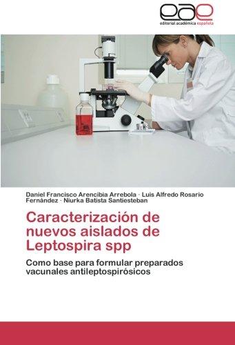 Descargar Libro Caracterizacion De Nuevos Aislados De Leptospira Spp Arencibia Arrebola Daniel Francisco