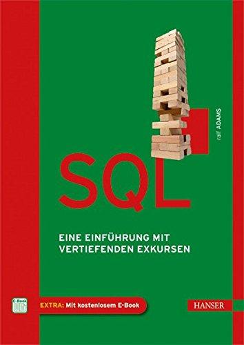 SQL: Eine Einführung mit vertiefenden Exkursen Gebundenes Buch – 6. September 2012 Ralf Adams 3446432000 Datenbanken Datenbanken allgemein