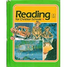 Reading for Christian Schools 4