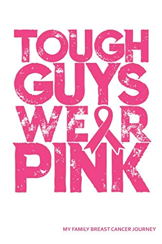 Tough Guys Wear Pink My Family Breast Cancer Journey: Blank Lined ()