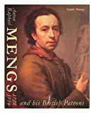 img - for Anton Raphael Mengs and his British patrons 1728 - 1779 book / textbook / text book