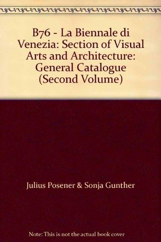 B76 - La Biennale di Venezia: Section of Visual Arts and Architecture: General Catalogue (Second Volume)