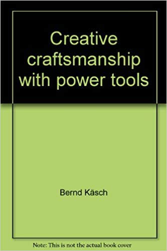 Creative craftsmanship with power tools (Acropolis books for leisure & family)