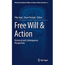 Free Will & Action: Historical and Contemporary Perspectives