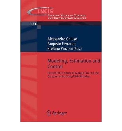 [(Modeling, Estimation and Control: Festschrift in Honor of Giorgio Picci on the Occasion of His Sixty-fifth Birthday * * )] [Author: Alessandro Chiuso] [Oct-2007]